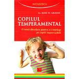 Copilul temperamental - Ross W. Greene, editura Niculescu