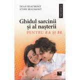 Ghidul sarcinii si al nasterii pentru ea si el - Dean Beaumont, Steph Beaumont, editura Niculescu
