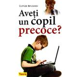 Aveti un copil precoce? - Clotilde Beylouneh, editura Teora