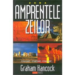 Amprentele zeilor - Graham Hancock, editura Aldo Press