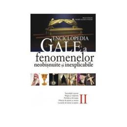 Enciclopedia Gale a fenomenelor neobisnuite si inexplicabile - Brad Steiger - Vol. 2, editura All
