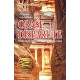 Orase disparute - Nicolae Gheorghiu, editura Andreas