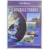 Lacurile Terrei - Petre Gastescu, editura Cd Press