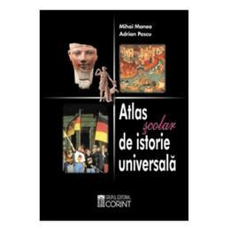 Atlas Scolar De Istorie Universala - Mihai Manea, Adrian Pascu, editura Corint