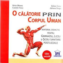 O calatorie prin corpul uman - Silvia Olteanu, Iuliana Tanur, Camelia Voicu, Adriana Neagu, editura Didactica Publishing House