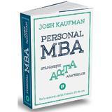 Personal MBA. Stapaneste arta afacerilor - Josh Kaufman, editura Publica