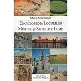 Enciclopedia locurilor mistice si sacre ale lumii - John si Anne Spencer, Dinasty Books Proeditura Si Tipografie