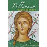 Pollyanna. Datoria de onoare - Harriet Lummis Smith, editura Sophia