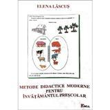 Metode didactice moderne pentru invatamantul prescolar - Elena Lascus, editura Emia