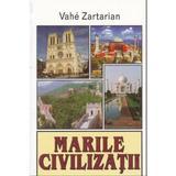 Marile civilizatii - Vahe Zartarian, editura Lider