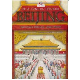 De-a lungul istoriei - Beijing - Richard Platt, editura Litera