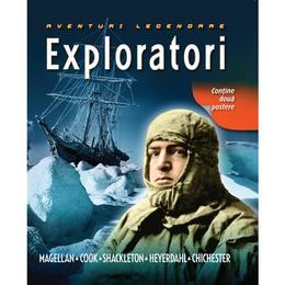 Exploratori - Aventuri legendare, editura Litera