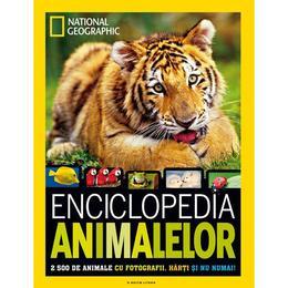Enciclopedia animalelor. National Geographic 2500 de animale cu fotografii, harti si nu numai!, editura Litera