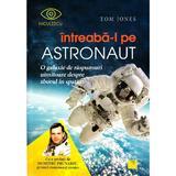 Intreaba-l pe astronaut - Tom Jones, editura Niculescu