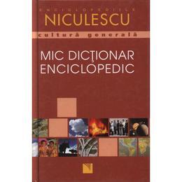 Mic dictionar enciclopedic, editura Niculescu