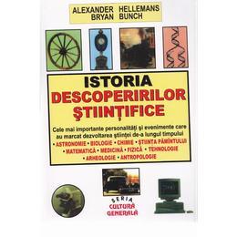 Istoria descoperirilor stiintifice - Alexander Hellemans, editura Orizonturi