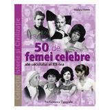 50 de femei celebre ale secolului al XX-lea, Pro Editura Si Tipografie