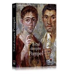 Totul despre Pompei - Joanne Berry, editura Rao