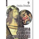 Istoria culturii si civilizatiei - Vol. IX, X - Ovidiu Drimba, editura Saeculum I.o.