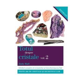 Totul despre cristale Vol.2 - Judy Hall, editura Adevar Divin