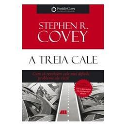 A treia cale - Stephen R. Covey, editura All