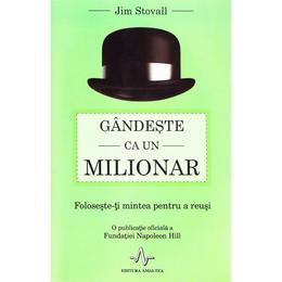 Gandeste ca un milionar - Jim Stovall, editura Amaltea