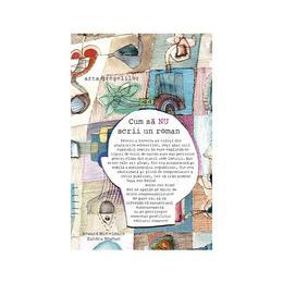 Cum sa nu scrii un roman - Howard Mittelmark, Sandra Newman, editura Baroque Books & Arts