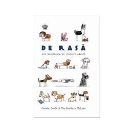 De rasa. Mic compendiu de maniere canine - Fenella Smith, editura Baroque Books & Arts