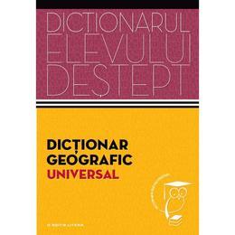 Dictionarul elevului destept: Dictionar geografic universal, editura Litera