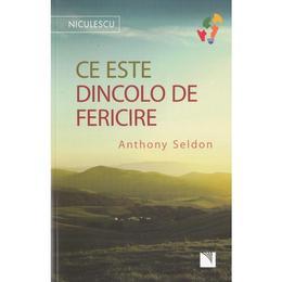 Ce este dincolo de fericire - Anthony Seldon, editura Niculescu