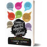 Cum sa ai succes in afaceri fara sa plangi - Carol Leifer, editura Act Si Politon