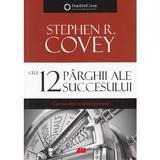 Cele 12 parghii ale succesului - Stephen R. Covey, editura All