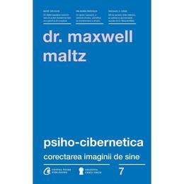 Psiho-cibernetica - Maxwell Maltz, editura Curtea Veche