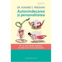Autovindecarea si personalitatea - Howard S. Friedman, editura Humanitas