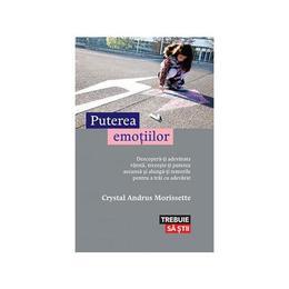 Puterea emotiilor - Crystal Andrus Morissette, editura Lifestyle
