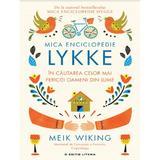 Mica Enciclopedie Lykke - Meik Wiking , editura Litera