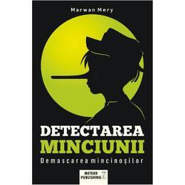 Detectarea minciunii - Marwan Mery, editura Meteor Press