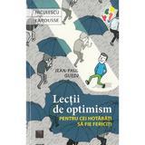 Lectii de optimism pentru cei hotarati sa fie fericiti - Jean-Paul Guedj, editura Niculescu