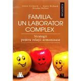 Familia, un laborator complex - Annie Germain, Annie Richard, Nicolas Beffort, editura Niculescu