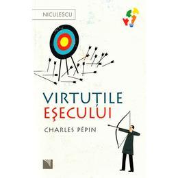 Virtutile esecului - Charles Pepin, editura Niculescu