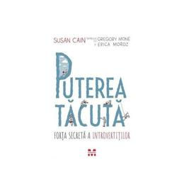 Puterea tacuta - Susan Cain, Gregory Mone, Erica Moroz, editura Pandora