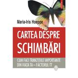 Cartea despre schimbari - Maria-Iris Hoeppe, editura Polirom