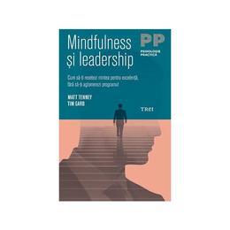Mindfulness si leaderschip - Matt Tenney, Tim Gard, editura Trei