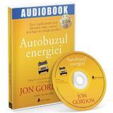 Audiobook. Autobuzul Energiei - Jon Gordon, editura Act Si Politon
