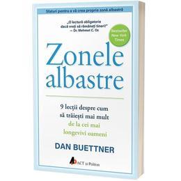 Zonele Albastre - Dan Buettner, editura Act Si Politon