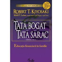 Copil bogat, copil istet - Robert T. Kiyosaki, editura Curtea Veche