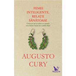 Femei inteligente, relatii sanatoase - Augusto Cury, editura For You