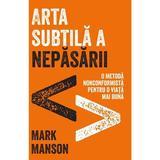 Arta subtila a nepasarii - Mark Manson, editura Lifestyle