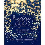 Hygge. Arta daneza a fericirii - Marie Tourell Soderberg, editura Lifestyle