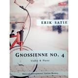 Gnossienne Nr.4. Violin and Piano - Erik Satie, editura Sonart